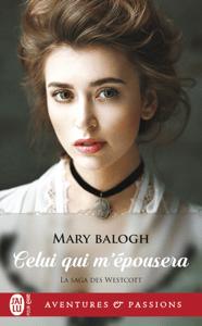 La saga des Westcott (Tome 3) - Celui qui m'épousera - Mary Balogh pdf download
