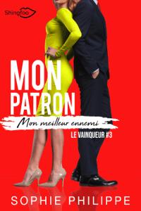 Mon Patron, Mon Meilleur Ennemi Tome 3 - Sophie Philippe pdf download