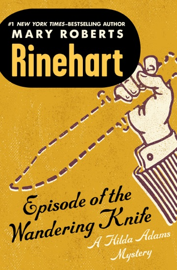 Episode of the Wandering Knife by Mary Roberts Rinehart PDF Download