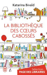La bibliothèque des cœurs cabossés - Katarina Bivald pdf download