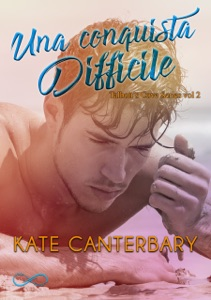 Una conquista difficile - Talbott's Cove Series vol 2 - Kate Canterbary pdf download