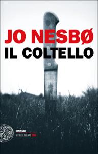 Il coltello - Jo Nesbø pdf download