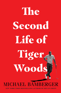 The Second Life of Tiger Woods - Michael Bamberger pdf download