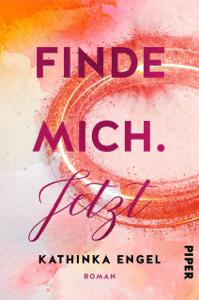 Finde mich. Jetzt - Kathinka Engel pdf download