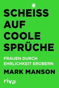 Scheiß auf coole Sprüche - Mark Manson pdf download
