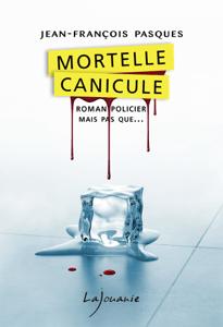 Mortelle canicule - Jean-François Pasques pdf download