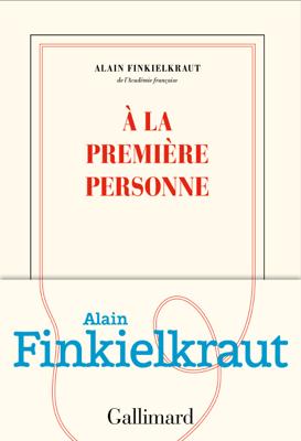 À la première personne - Alain Finkielkraut pdf download