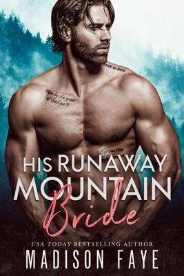 His Runaway Mountain Bride - Madison Faye pdf download