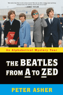 The Beatles from A to Zed - Peter Asher