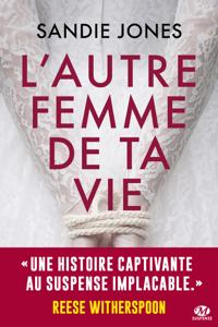 L'Autre Femme de ta vie - Sandie Jones pdf download