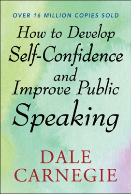 How to Develop Self Confidence and Improve Public Speaking - Dale Carnegie pdf download