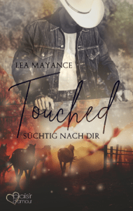 Touched: Süchtig nach dir - Lea Mayance pdf download