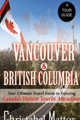 Vancouver And British Columbia - Christabel Mattox