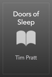 Doors of Sleep - Tim Pratt pdf download