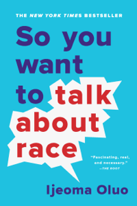 So You Want to Talk About Race - Ijeoma Oluo pdf download