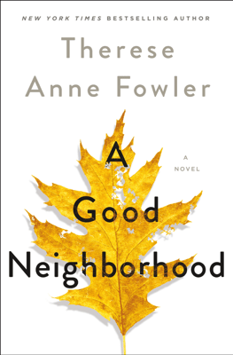 A Good Neighborhood - Therese Anne Fowler pdf download