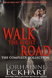 Walk the Right Road: The Complete Collection - Lorhainne Eckhart pdf download