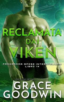 Reclamata dai Viken - Grace Goodwin pdf download