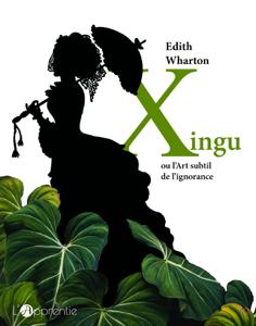 Xingu ou l'Art subtil de l'ignorance - Claudine Lesage pdf download