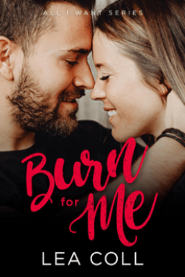 Burn for Me - Lea Coll