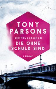 Die ohne Schuld sind - Tony Parsons pdf download
