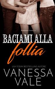 Baciami alla follia - Vanessa Vale pdf download
