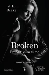 Broken. Prenditi cura di me - JL Drake pdf download