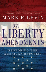 The Liberty Amendments - Mark R. Levin pdf download