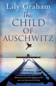 The Child of Auschwitz - Lily Graham pdf download