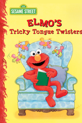 Elmo's Tricky Tongue Twisters (Sesame Street) - Sarah Albee & Maggie Swanson