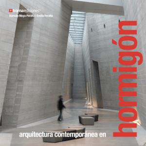 Arquitectura Contemporánea en Hormigón - Romulo Moya Peralta & Evelia Peralta pdf download