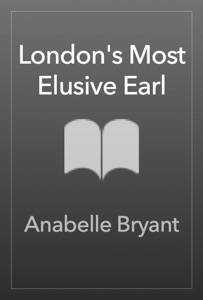 London's Most Elusive Earl - Anabelle Bryant pdf download