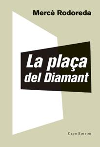 La plaça del Diamant - Mercè Rodoreda pdf download