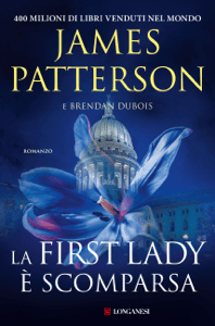 La First Lady è scomparsa - James Patterson & Brendan DuBois pdf download