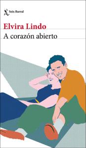A corazón abierto - Elvira Lindo pdf download