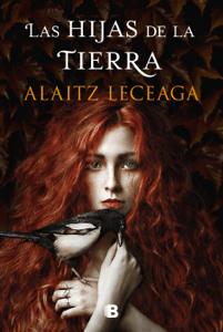 Las hijas de la tierra - Alaitz Leceaga pdf download