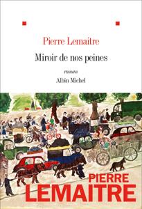 Miroir de nos peines - Pierre Lemaitre pdf download