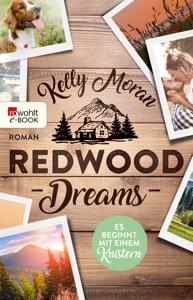 Redwood Dreams – Es beginnt mit einem Knistern - Kelly Moran pdf download