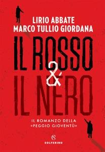 Il rosso & il nero - Lirio Abbate & Marco Tullio Giordana pdf download