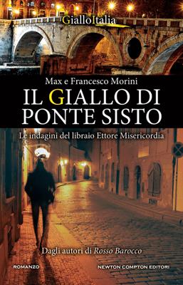 Il giallo di Ponte Sisto - Francesco Morini & Max Morini pdf download