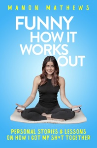 Funny How It Works Out - Manon Mathews pdf download