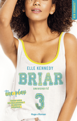 Briar Université - tome 3 The play - Elle Kennedy pdf download