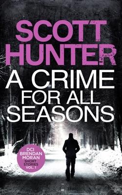 A Crime for all Seasons - Scott Hunter pdf download
