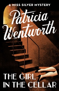 The Girl in the Cellar - Patricia Wentworth pdf download