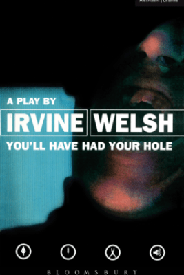 You'll Have Had Your Hole - Irvine Welsh