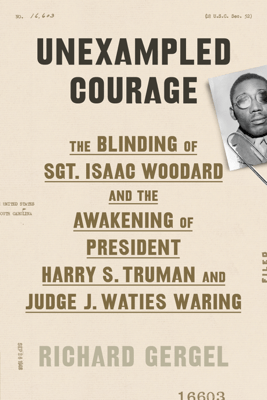 Unexampled Courage - Richard Gergel