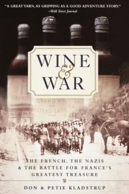 Wine and War - Donald Kladstrup & Petie Kladstrup