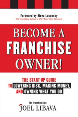 Become a Franchise Owner! - Joel Libava