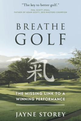 Breathe GOLF - Jayne Storey