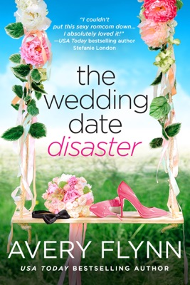 The Wedding Date Disaster - Avery Flynn pdf download